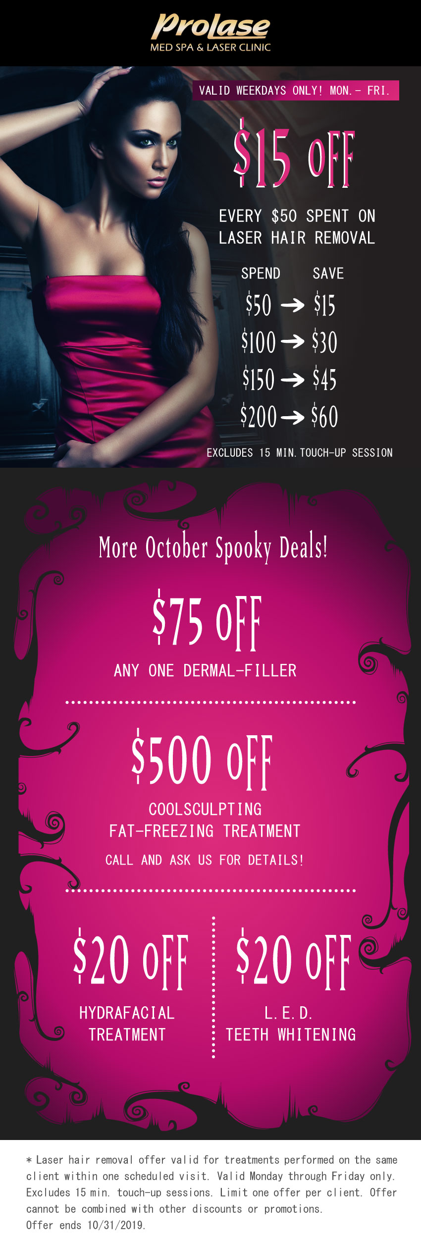 This image contains details of Prolase's October Monthly Special. In October, Monday through Friday, take $15 off every $50 spent on laser hair removal. Additional savings on other aesthetic treatments are available. Please call to learn more about all offers: 818-507-0909